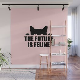 The future is feline funny quote Wall Mural