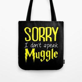 sorry i don't speak muggle. Tote Bag