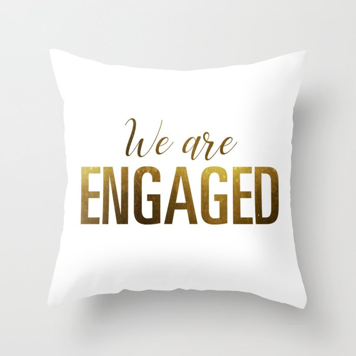 we are engaged gold throw pillow by theminimalistquote society6