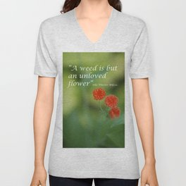 """A weed is but an unloved flower."" Unisex V-Neck"