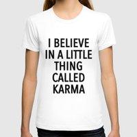 karma T-shirts featuring karma by ClicheZero