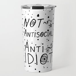 NOT Anti-Social Anti-Idiot Travel Mug