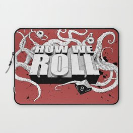 how we roll main Laptop Sleeve