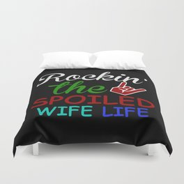 Rockin the spoiled wife life Duvet Cover