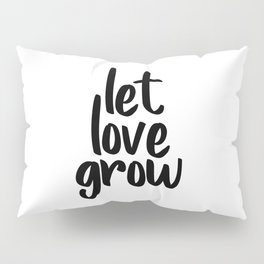 Let Love Grow, Wedding Table Signs, Favours, Decorations, Inspirational Art Pillow Sham