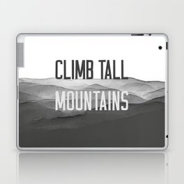 Climb Tall Mountains #inspirational Laptop & iPad Skin