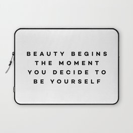 Beauty begins the moment you decide to be yourself Laptop Sleeve