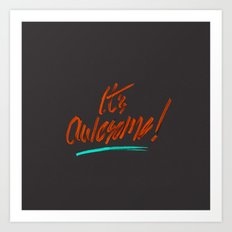 It's Awesome Art Print