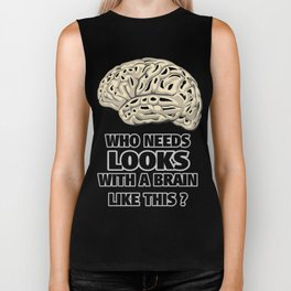Funny Who Needs Looks black and white Biker Tank