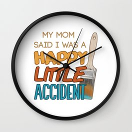 Happy Little Accident Wall Clock