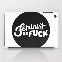 feminist iPad Cases featuring FEMINIST by srahhh