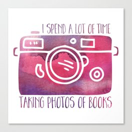 I Spend a Lot of Time Taking Photos of Books - Purple Canvas Print