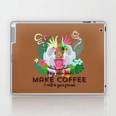 Keep calm and make Coffee Laptop & iPad Skin