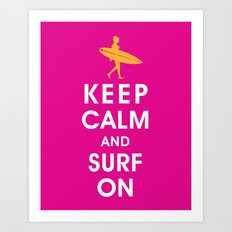 Keep Calm and Surf On (Surfer Girl) Art Print