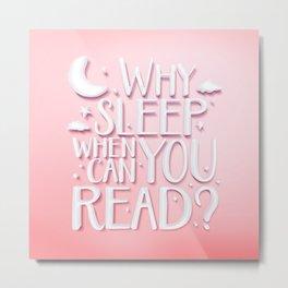 Why sleep v.2 Metal Print