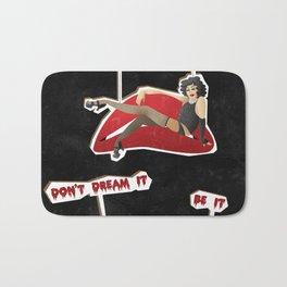 Don't dream it. Be it. Bath Mat