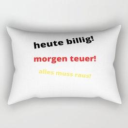 Cheap Today, Expensive Tomorrow Rectangular Pillow