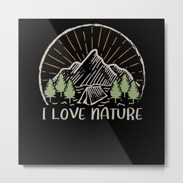 I Love Nature - Outdoor Camping Metal Print