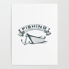 Fishing is my Management Poster