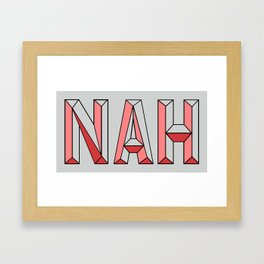NAH. Framed Art Print