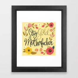 Pretty Sweary- Stay Gold MotherF'er Framed Art Print