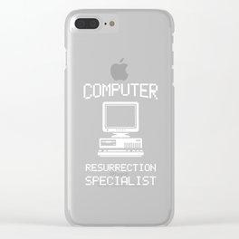 Computer Resurrection Specialist, Computer Repair, Computer Tech, Computer Programmer Clear iPhone Case