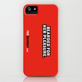 BEARDED FOR HER PLEASURE. iPhone Case
