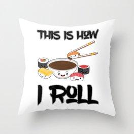 This Is How I Roll Sushi Family Kawaii Japanese Sashimi Maki Nigiri Throw Pillow