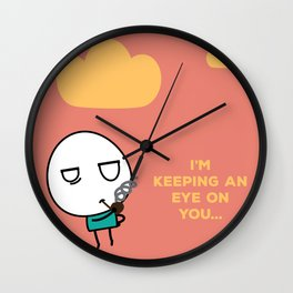 Keeping my eye on you... Wall Clock