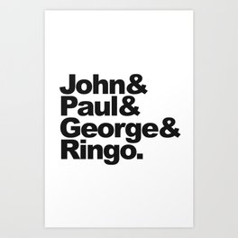 John, Paul, George & Ringo Art Print