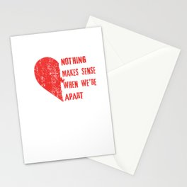Nothing Makes Sense When Were Apart Valentines Stationery Cards