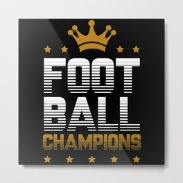 Football Champions Metal Print