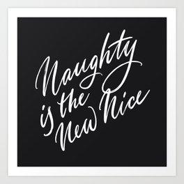 Naughty is the New Nice Art Print