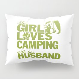 LOVES CAMPING WITH HER HUSBAND Pillow Sham