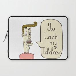 You touch my Ta-la-la-ev Laptop Sleeve