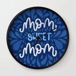 Mom Sweet Mom Wall Clock