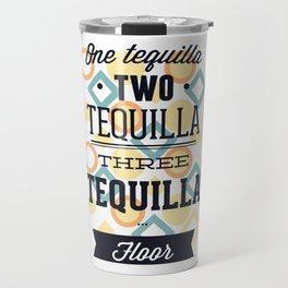 Tequilla Vodka Quote Travel Mug