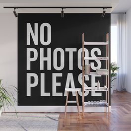 No Photos Please 2 Funny Quote Wall Mural