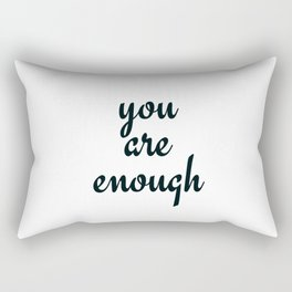 YOU ARE ENOUGH Rectangular Pillow