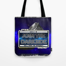 Come to the Darkside, The Coffee Wars, Jeronimo Rubio, Photography, Art 2016 Tote Bag