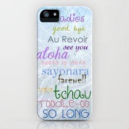 Good bye iPhone Case