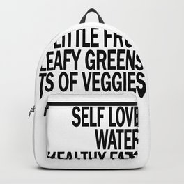 Self Love - Eat Healthy Food - Take Care of Yourself! Backpack