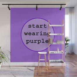 Start Wearing Purple Wall Mural