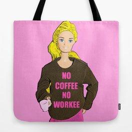 No Coffee, No Workee! Funny Coffee Slogan! Tote Bag