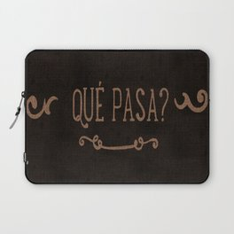 QUÈ PASA? NEVER STOP EXPLORING Laptop Sleeve