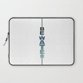 Be Water Laptop Sleeve