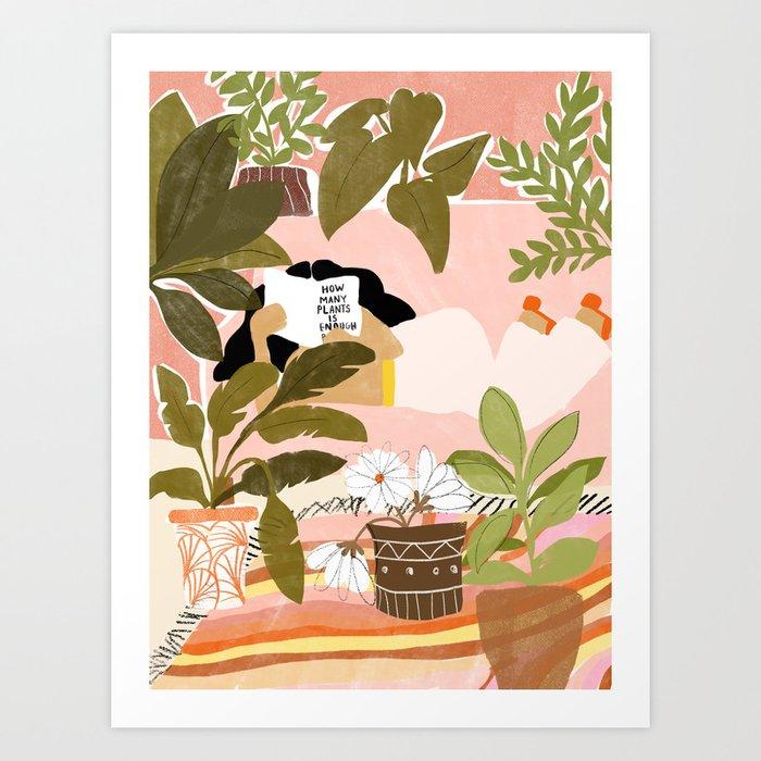 How Many Plants Is Enough Plants? Art Print