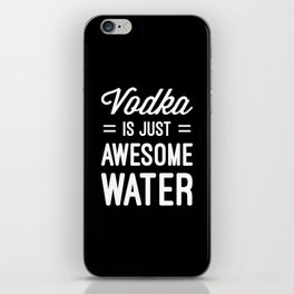 Vodka Awesome Water Funny Quote iPhone Skin