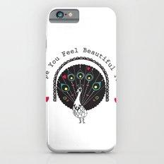 hope you feel beautiful Slim Case iPhone 6s