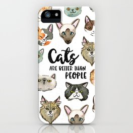 CATS ARE BETTER THAN PEOPLE iPhone Case
